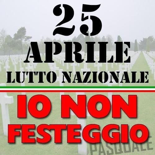 25 aprile: tutti gli anni si festeggia una sconfitta