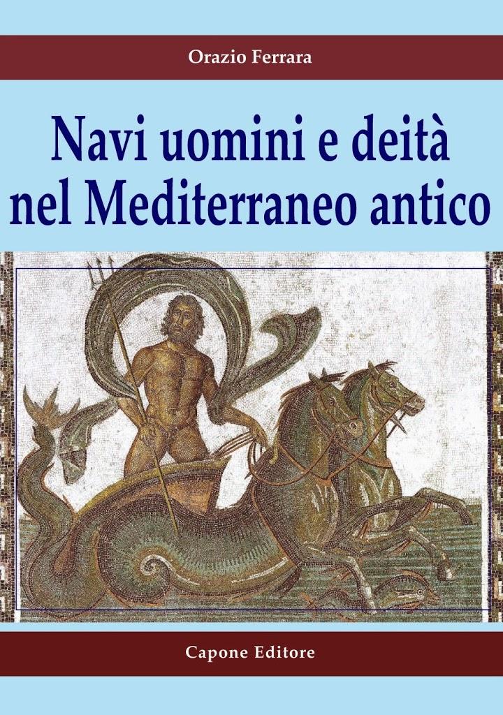 Navi uomini e deità nel Mediterraneo antico di Orazio Ferrara