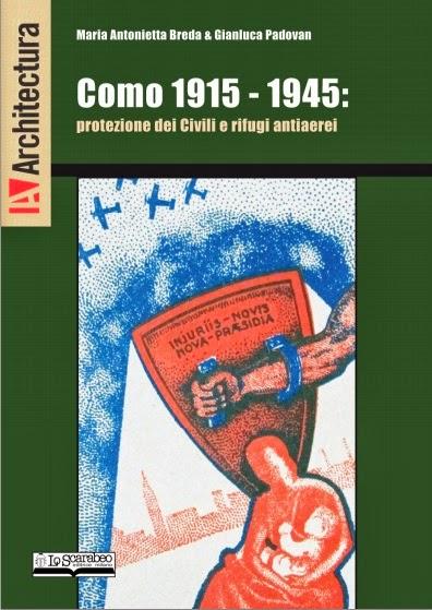 Como 1915 – 1945. Protezione dei Civili e rifugi antiaerei