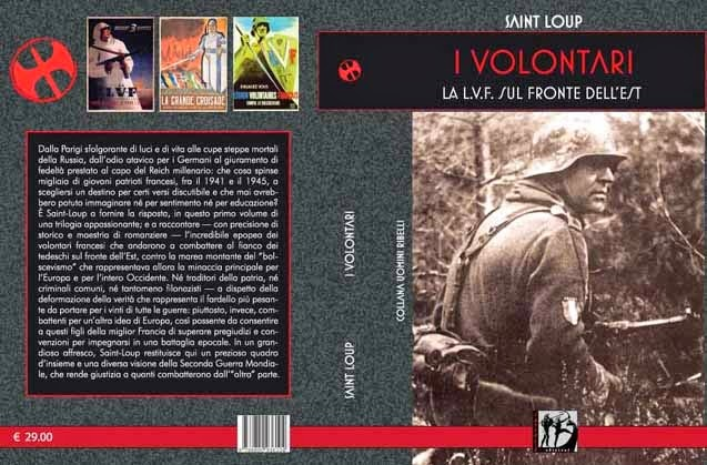 """Saint-Loup: """"I volontari. La L.V.F. sul fronte dell'est"""" (L'Assalto Edizioni, Solarussa 2014)"""