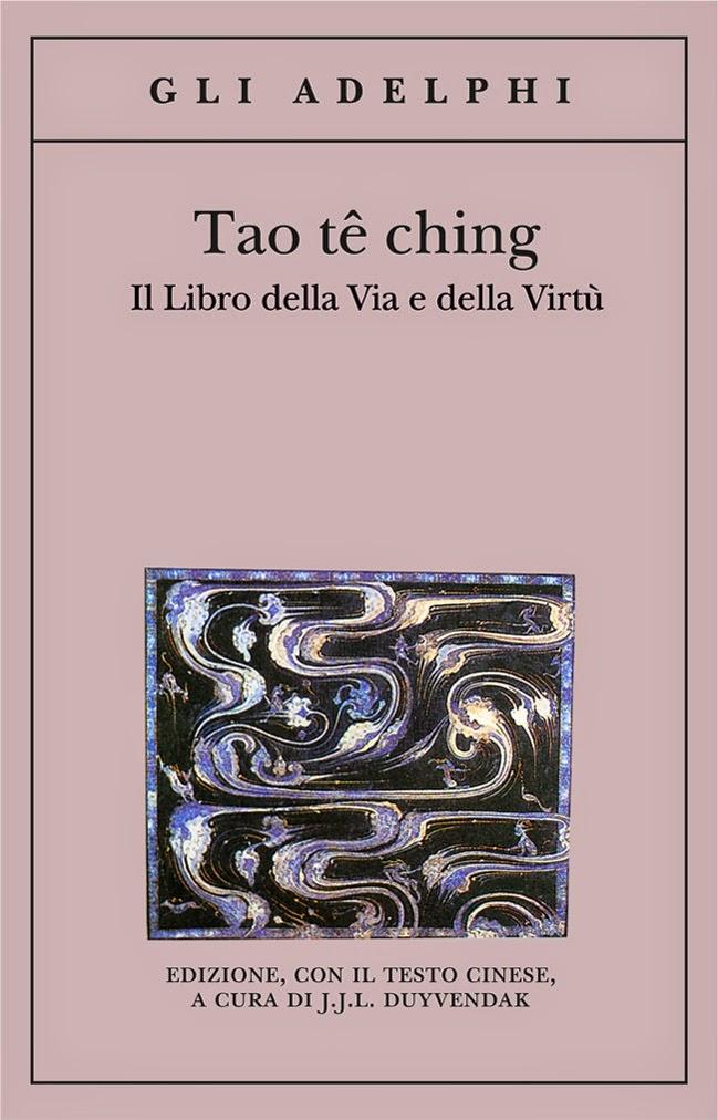 Il Tao Te Ching. La Saggezza Perenne