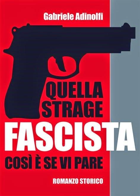 """Una recensione a """"Quella strage fascista. Così è se vi pare""""."""
