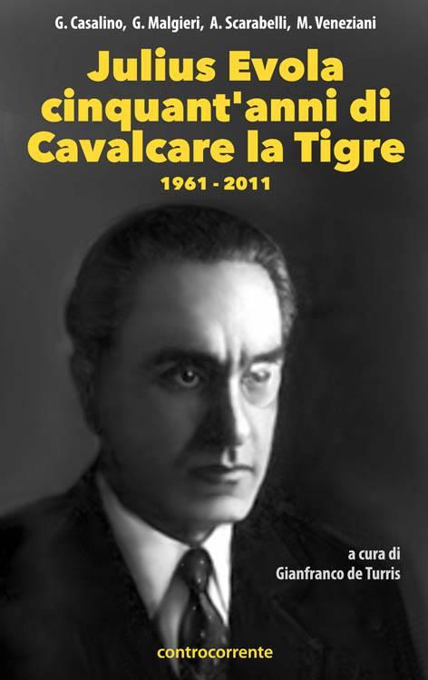 JULIUS EVOLA Cinquant'anni di Cavalcare la Tigre