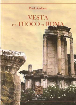 Paolo Galiano, Vesta e il Fuoco di Roma