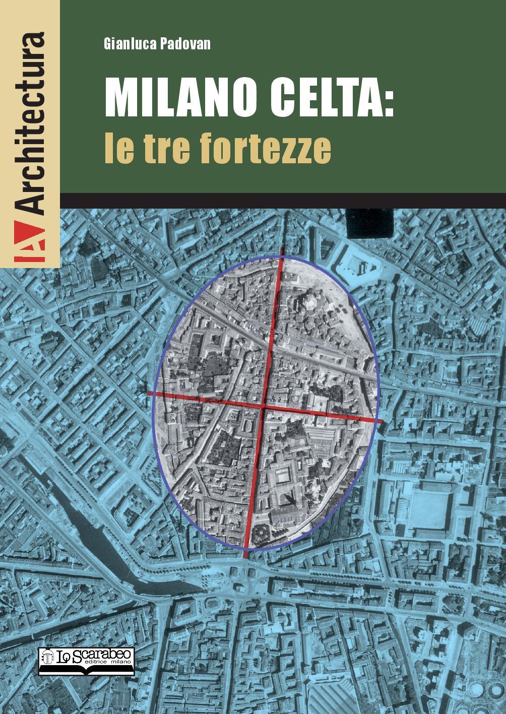 Milano Celta: le tre fortezze