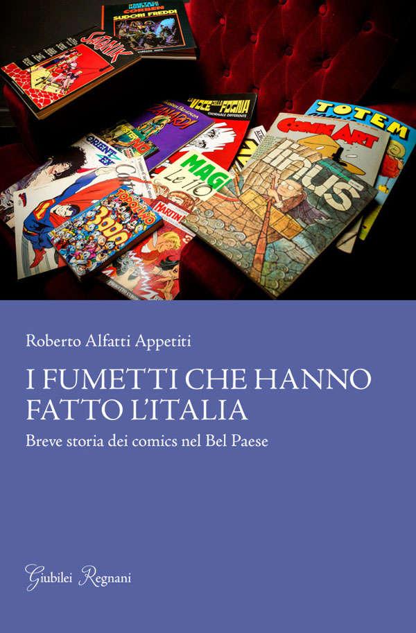 I fumetti che hanno fatto l'Italia – Breve storia dei comics nel Bel Paese