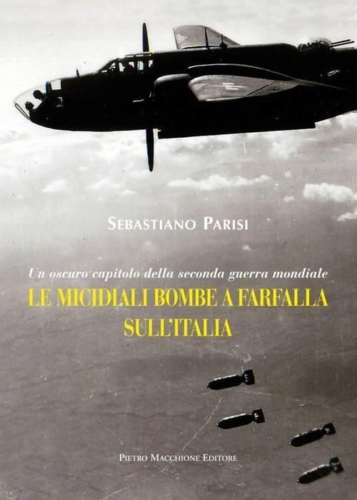 Le micidiali bombe a farfalla sull'Italia