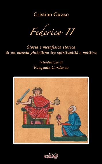 Federico II: Storia e metafisica storica di un messia ghibellino tra spiritualità e politica