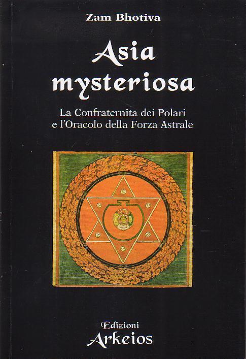 Asia Mysteriosa ∼ La Confraternita dei Polari tra esoterismo e politica
