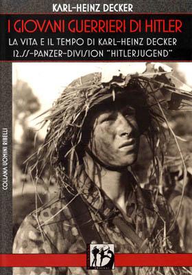 KARL-HEINZ DECKER, I giovani guerrieri di Hitler