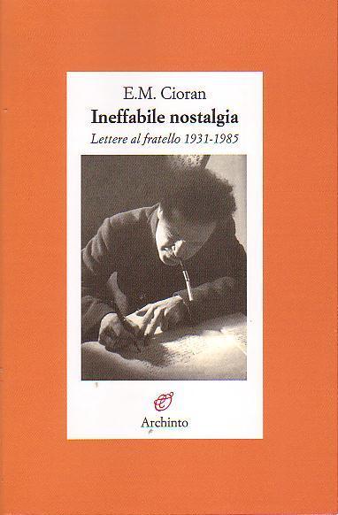 Cioran tra nostalgia ed azione ≈ Lettere al fratello 1931-1985