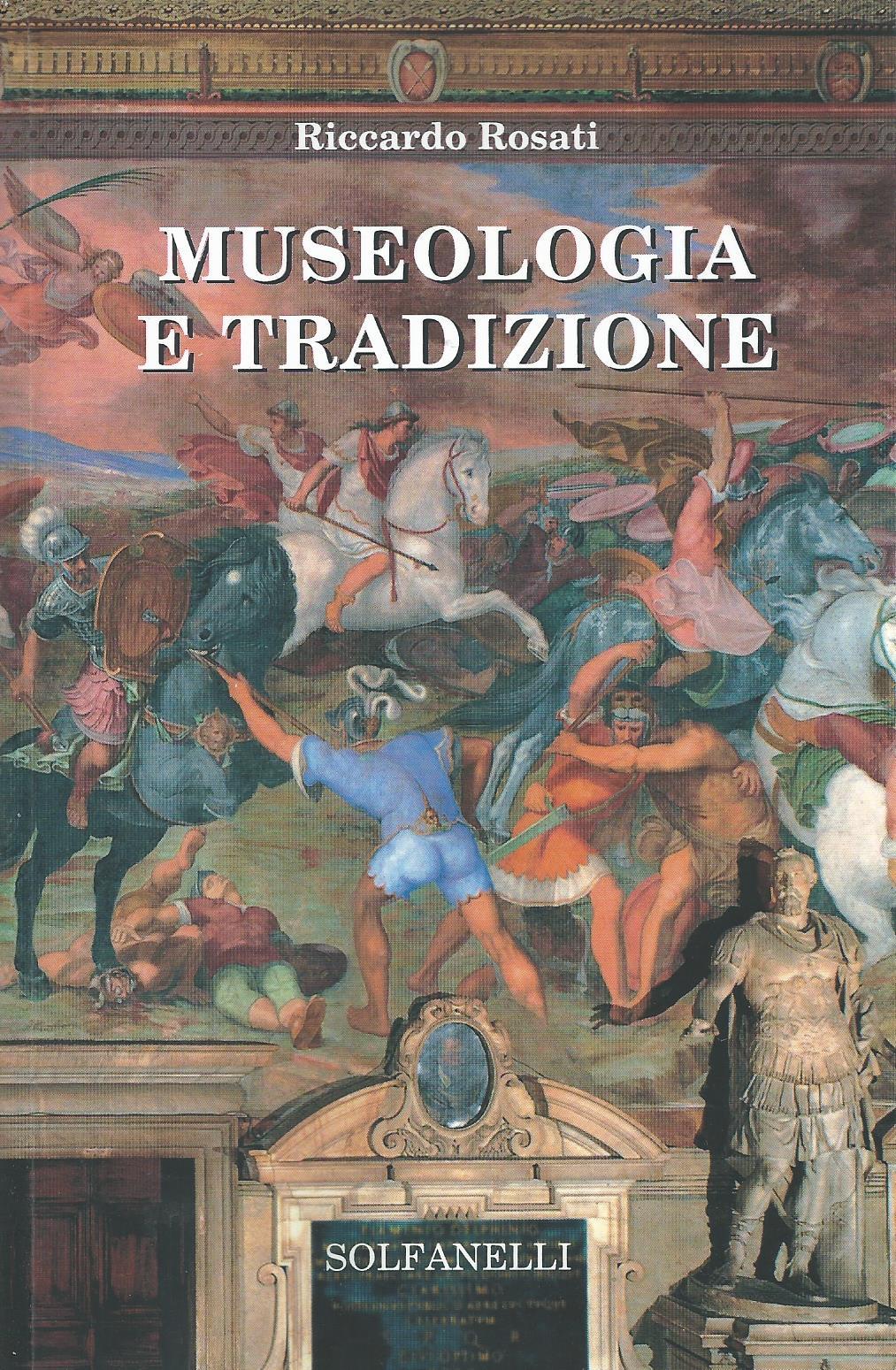 Museologia e Tradizione di Riccardo Rosati