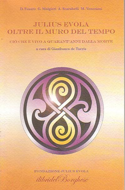Il caso Evola, Oltre il muro del tempo – Giovanni Sessa