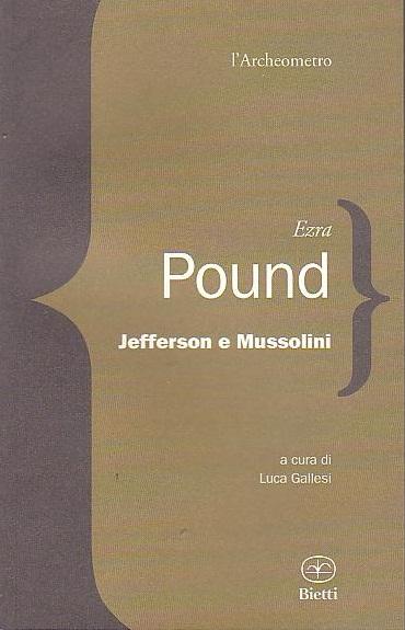 Pound, Jefferson e Mussolini – Giovanni Sessa