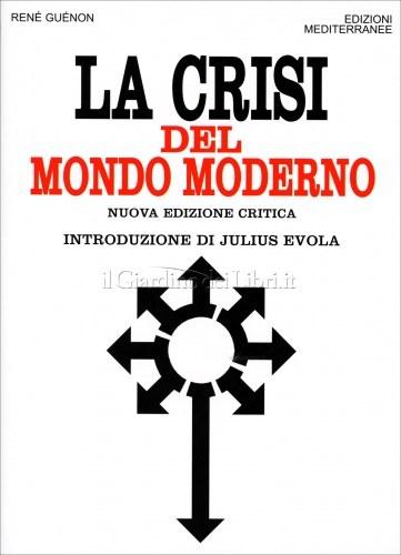 Guénon e la crisi della modernità – Giovanni Sessa