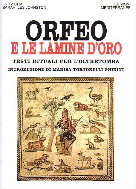 Le lamine d'Oro – Orfismo popolare ed iniziatico in Grecia di Giovanni Sessa