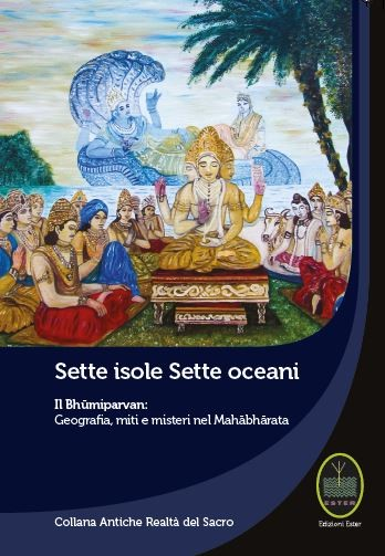 Sette isole Sette oceani – Il Bhūmiparvan: Geografia, miti e misteri nel Mahabharata