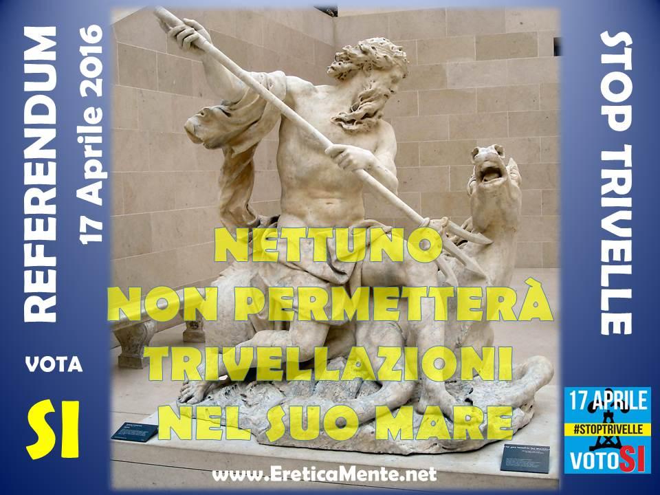 """""""Nettuno non permetterà trivellazioni nel suo Mare"""" – Referendum 17 Aprile 2017 – Redazione di Ereticamente"""