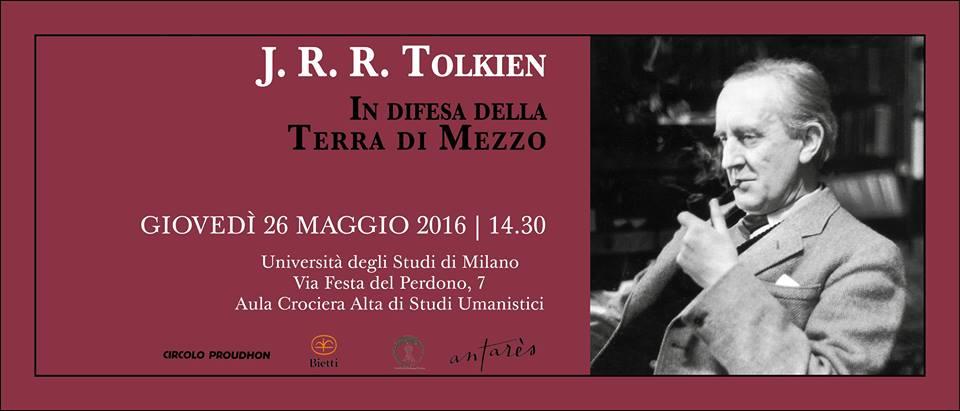 J. R. R. Tolkien In difesa della Terra di Mezzo – Milano 26 maggio 2016