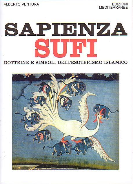 La Sapienza del Cuore. Alberto Ventura interprete dell'esoterismo islamico – Giovanni Sessa