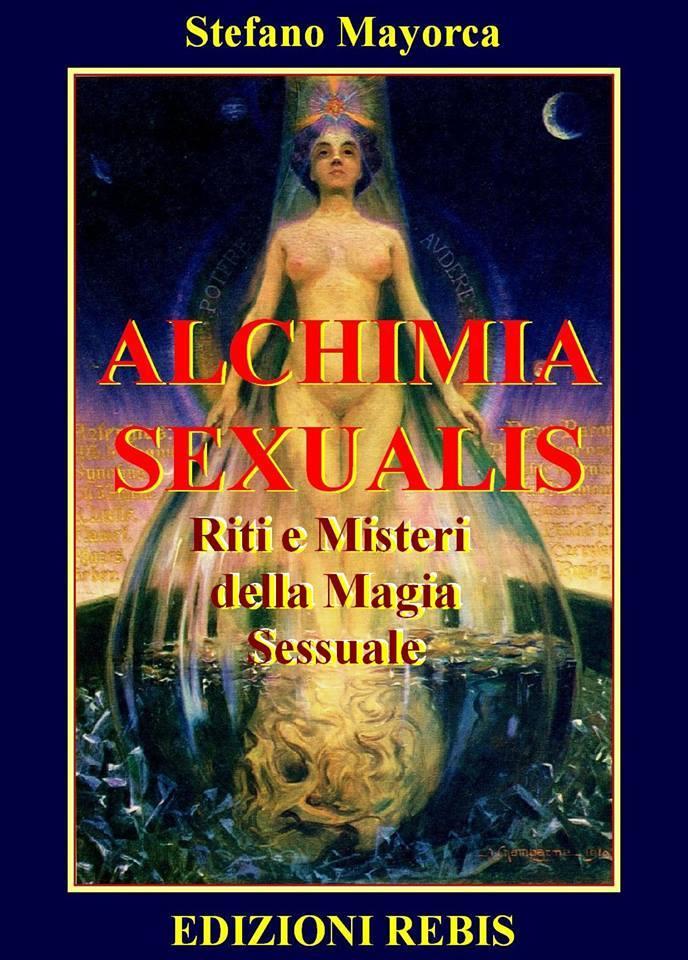 Alchimia Sexualis – Riti e Misteri della Magia Sessuale a cura di Stefano Mayorca