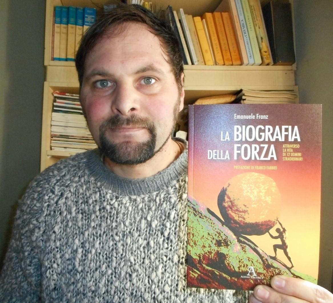 La Biografia della Forza –  Emanuele Franz