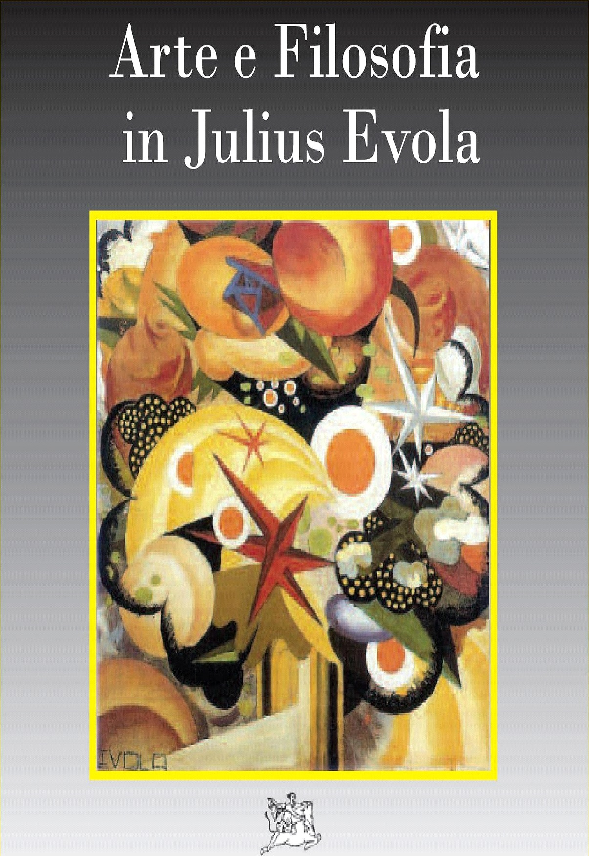Gian Franco Lami: Arte e Filosofia in Julius Evola a cura della Fondazione Julius Evola