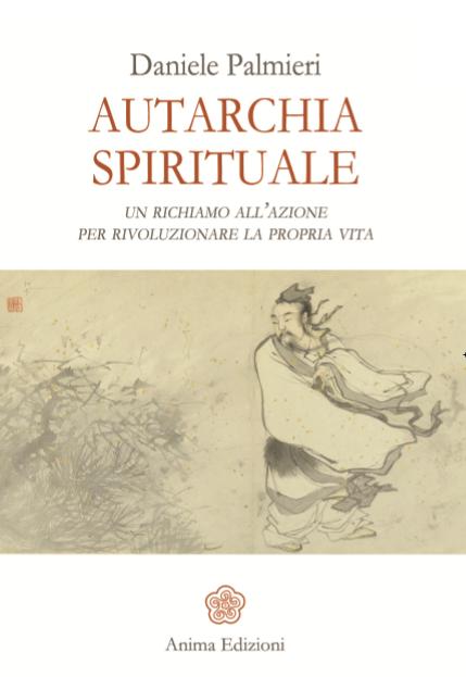 Autarchia spirituale – Daniele Palmieri