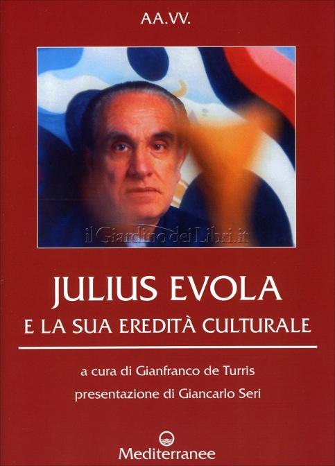 J. Evola e la sua eredità culturale a cura di Gianfranco de Turris