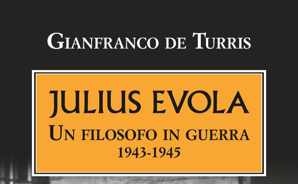 JULIUS EVOLA, un filosofo in guerra – Nazzareno Mollicone