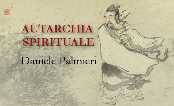 Autarchia spirituale di Daniele Palmieri – recensione a cura di Eugenio Barraco