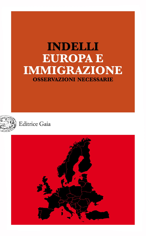 Tommaso Indelli, Europa e immigrazione. Osservazioni necessarie