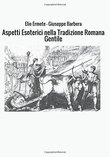 Tornano alla luce gli aspetti esoterici nella tradizione romana gentile – Ass. Tradizionale Pietas