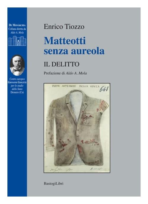 Il delitto Matteotti. Il ruolo della Massoneria – Giovanni Sessa
