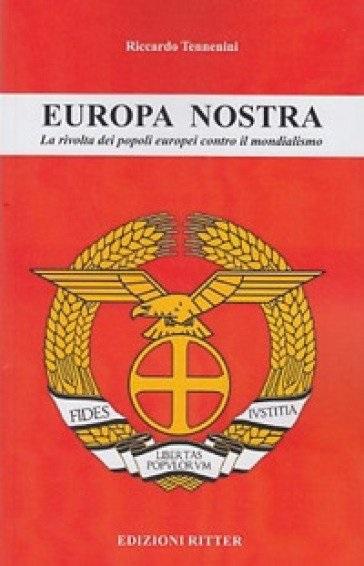 EUROPA NOSTRA. La rivolta dei popoli europei contro il mondialismo. A cura di Alessandra Iacono