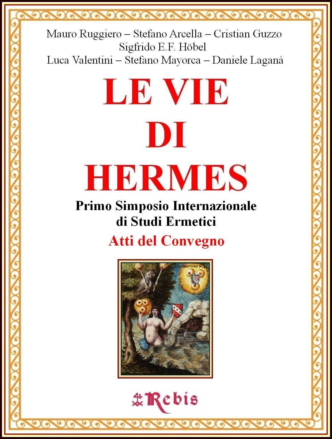 Le Vie di HERMES – La Sapienza Ermetica a Napoli ed in Europa