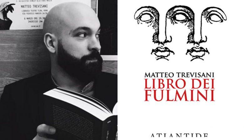 L'arte del Fulgurator ed il romanzo ieratico di Matteo Trevisani – Luca Valentini