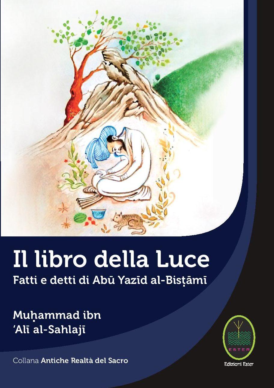 Il libro della Luce. Autore:Muhammad ibn 'Alī al-Sa hlajī