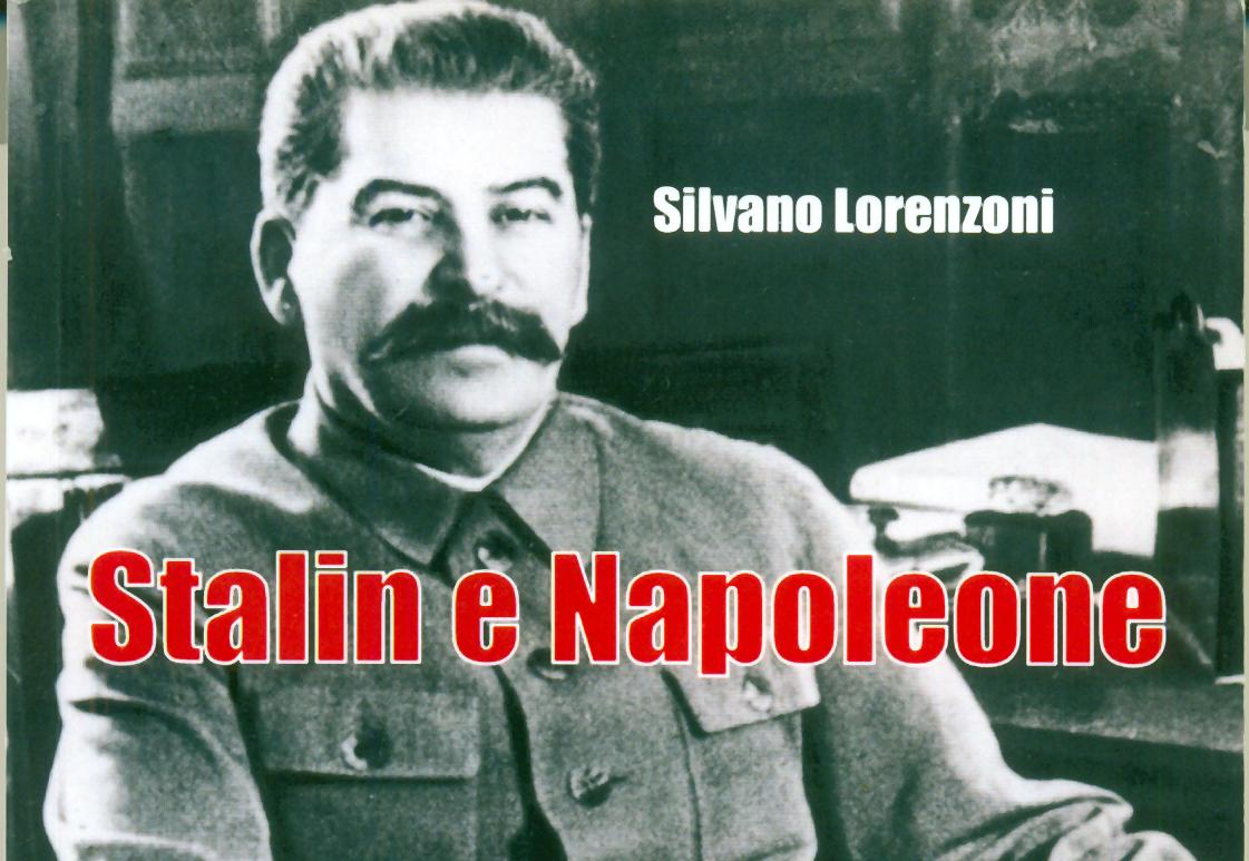Silvano Lorenzoni:Stalin e Napoleone.Recensione di Fabio Calabrese