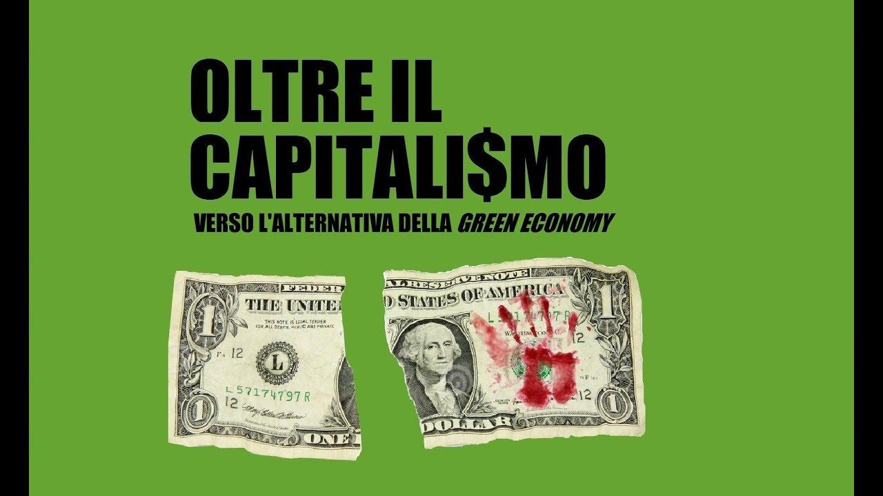 OLTRE IL CAPITALISMO: verso l'alternativa della green economy – Alessandra Iacono