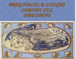 Pregiudizi e luoghi comuni sul Medioevo – Luigi Morrone