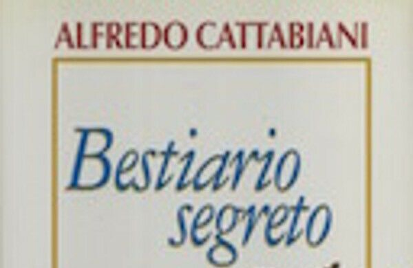 Cattabiani e i simboli: la nuova edizione del 'Bestiario' – Giovanni Sessa