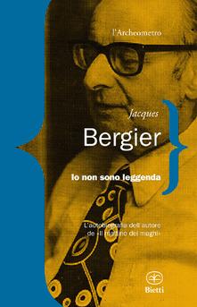 La leggenda di Jacques Bergier – Giovanni Sessa