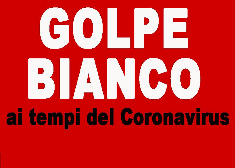Il golpe in mascherina: cronaca di un complotto euro – atlantico – Umberto Bianchi
