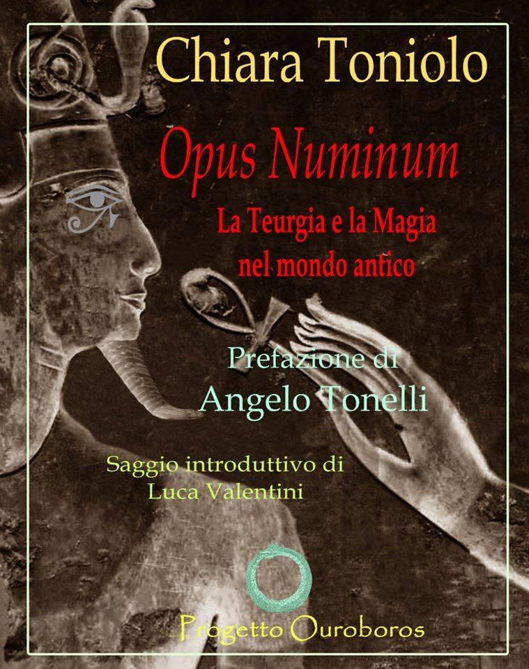 Opus Numinum. Teurgia e Magia nel mondo antico – Chiara Toniolo