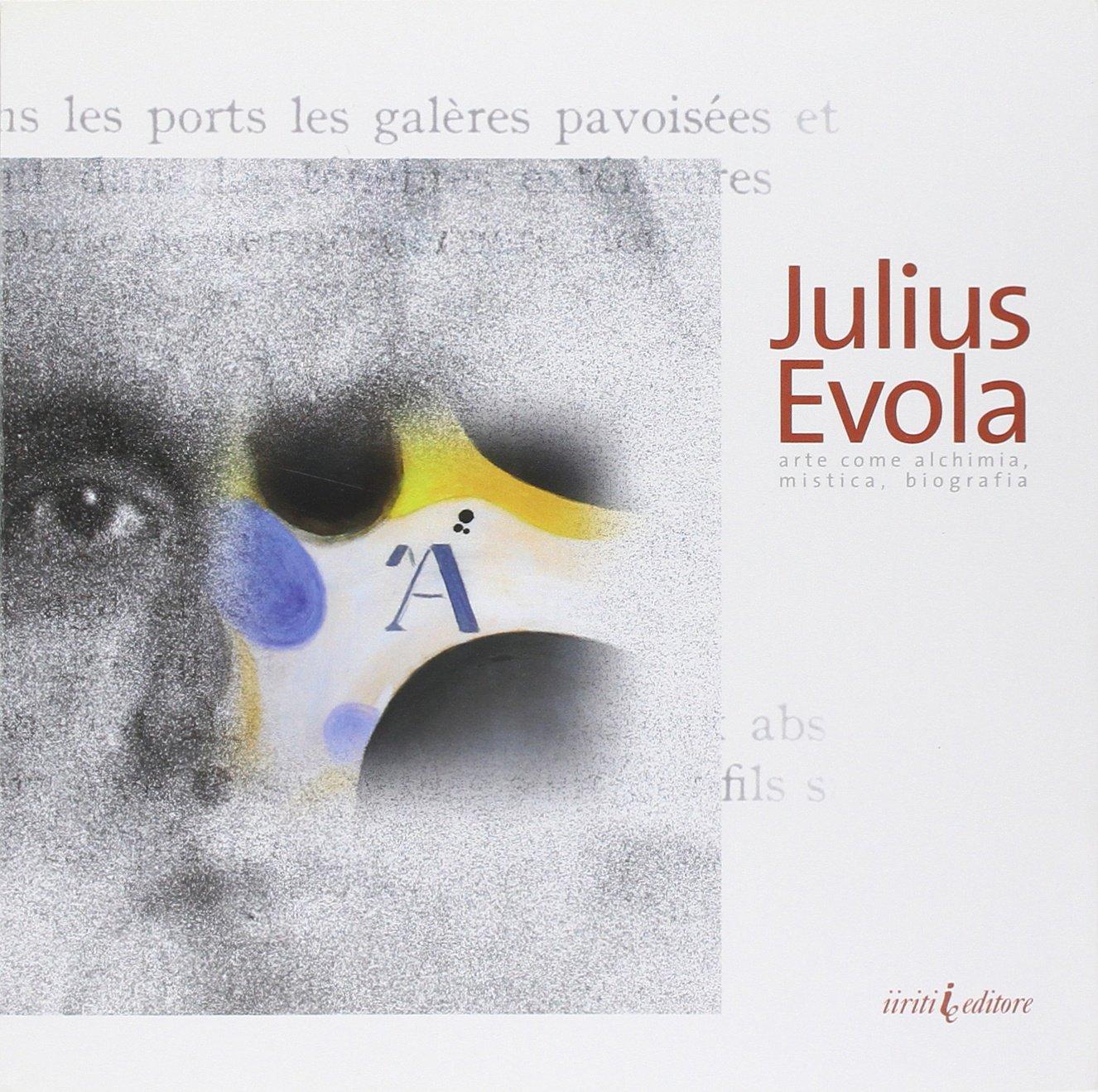 Vita Arte Pericolosa: Julius Evola … una Rosa Rossa – Vitaldo Conte
