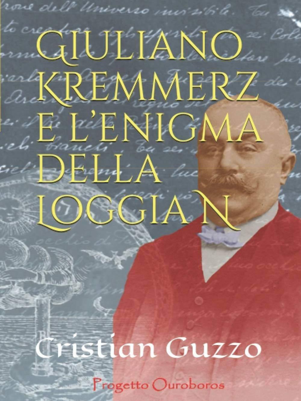 Giuliano Kremmerz e l'enigma della Loggia N – Cristian Guzzo