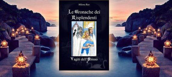 Le Cronache dei Risplendenti: una saga fantasy di Milena Rao