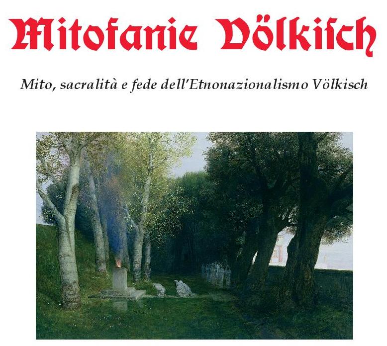 Mitofanie Völkisch. Mito, sacralità e fede dell'Etnonazionalismo Völkisch – Effepi Edizioni